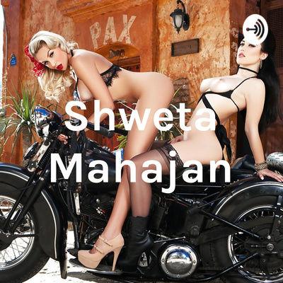 Shweta Mahajan • A podcast on Anchor
